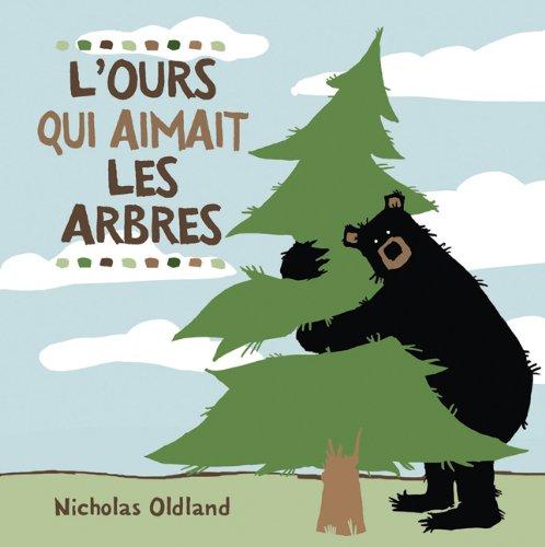 L' Ours Qui Aimait Les Arbres (French Edition)