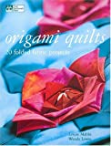 Origami Quilts, Louise Mabbs and Wendy Lowes, 1564776247