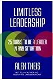 Limitless Leadership: 25 ways to be a leader in any situation