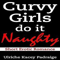 Curvy Girls Do It Naughty