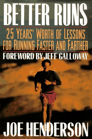 Better Runs : 25 Years Worth of Lessons for Running Faster and Farther