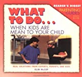 What to Do... When Kids Are Mean to Your Child, Elin McCoy, 0895779846