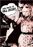 Who Wants to Kill Jessie?