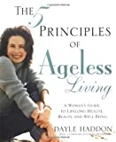 Product review for The Five Principles of Ageless Living: A Woman's Guide to Lifelong Health, Beauty, and Well-Being