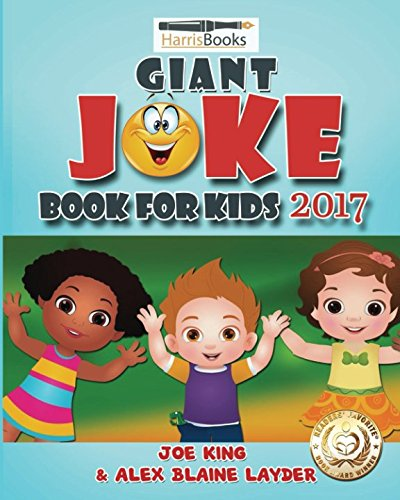 Giant Joke Book for Kids 2017: Ultimate Collection of Riddles and Jokes for Kids (Clean Family Friendly Jokes)