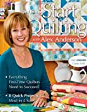 img - for Start Quilting: With Alex Anderson by Alex Anderson (10-Sep-2009) Paperback book / textbook / text book
