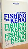 Fishing the Kenai Peninsula, Daniel J. Sisson, 0918745004