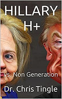 HILLARY  H+: vs. Non Generation (1) by [Tingle, Dr. Chris]
