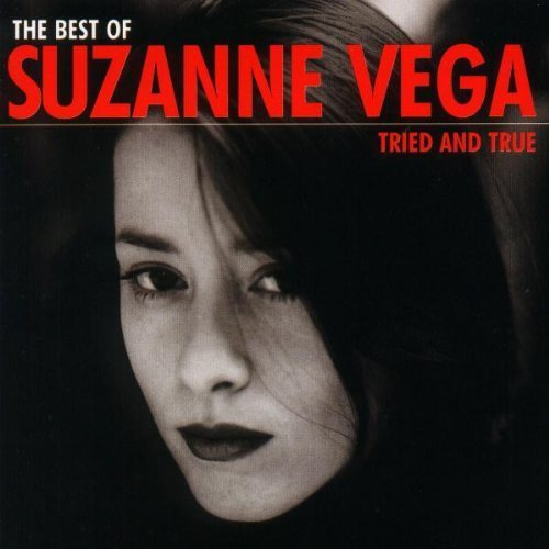 The Best of Suzanne Vega: Tried and True by Vega,Suzanne (2000-07-10)