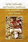 img - for Carlos Castaneda, Oportunismo Acad mico Y Los Psiqued licos A os Sesenta book / textbook / text book