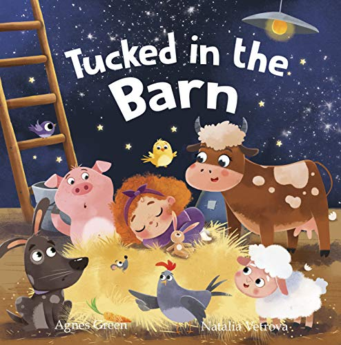 Tucked in the Barn: Farm Animals Bedtime Book. Good Night Rhyming Story for Toddlers, Ages 3 to 5. Preschool, Kindergarten (Beds Barn)