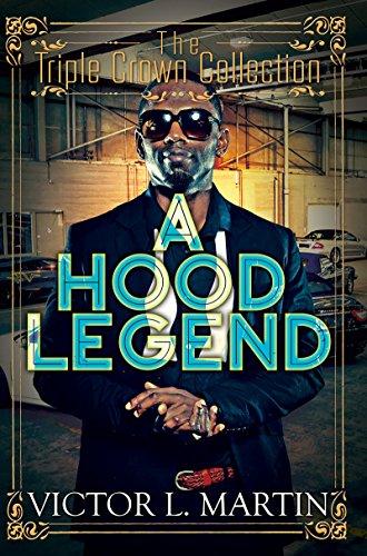 A Hood Legend: Triple Crown Collection (Menage Unique Legend)