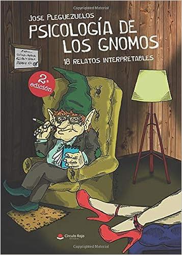 Psicología de los gnomos: Amazon.es: Jose Pleguezuelos: Libros