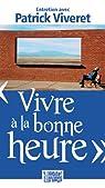 Vivre à la bonne heure, Entretien avec Patrick Viveret par Viveret