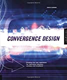 img - for Convergence Design: Creating the User Experience for Interactive Television, Wireless, and Broadband by Steve Curran (2003-01-01) book / textbook / text book