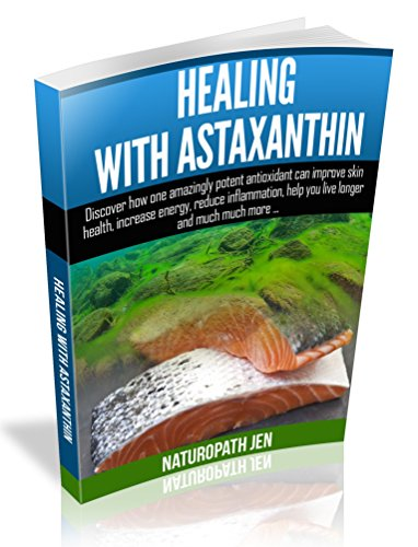 Healing Astaxanthin antioxidant inflammation Naturopath ebook