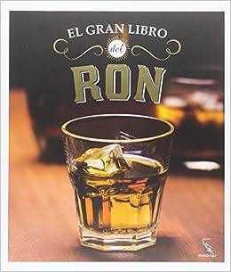 El Gran Libro Del Ron: Amazon.es: Becker, Dirk, Wirtz, Dieter ...