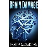 Brain Damage (Prescription: Murder Book 2)