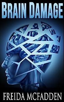 Brain Damage (Prescription: Murder Book 2) by [McFadden, Freida]