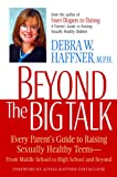 img - for Beyond the Big Talk: Every Parent's Guide to Raising Sexually Healthy Teens--From Middle School to High School and Beyond (Newmarket Parenting Guide) book / textbook / text book