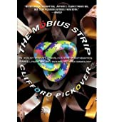 Mobius Strip: Dr. August Mobius's Marvelous Band in Mathematics, Games, Literature, Art, Technology, and Cosmology (Paperback) - Common
