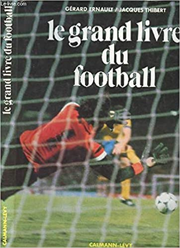 Le Grand Livre Du Football French Edition Gerard Ernault