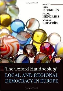 Book The Oxford Handbook of Local and Regional Democracy in Europe (Oxford Handbooks in Politics & International Relations)