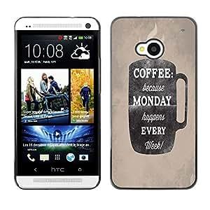Dragon Case - FOR HTC One M7 - Because Manday Hppens Every Week - Caja protectora de pl??stico duro de la cubierta Dise?¡Ào Slim Fit