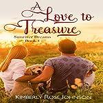A Love to Treasure: Sunriver Dreams, Book 1 | Kimberly Rose Johnson