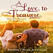 A Love to Treasure: Sunriver Dreams, Book 1 | Kimberly Rose Johnson