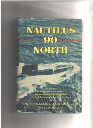Nautilus 90 North by William R. Anderson