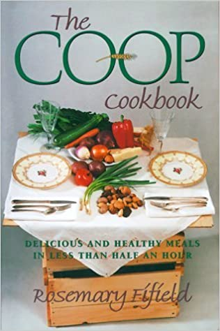 The Co-Op Cookbook: Delicious and Healthy Meals in Less Than Half an Hour by Rosemary Fifield (2000-02-01)