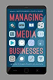 img - for Managing Media Businesses: A Game Plan to Navigate Disruption and Uncertainty book / textbook / text book