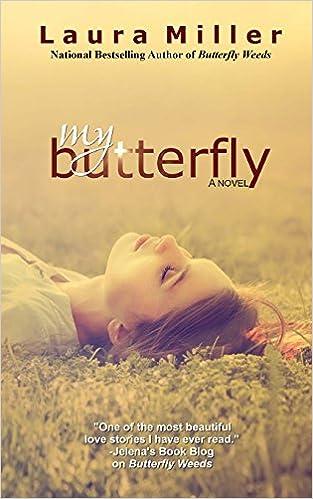 Ebook kostenlos ebooks herunterladen My Butterfly (Butterfly Weeds) (Volume 2) by Laura Miller PDF FB2 iBook