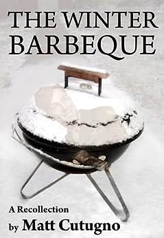 THE WINTER BARBEQUE by [Cutugno, Matt]