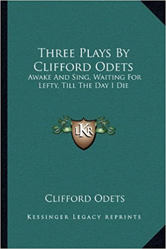 Three plays by clifford odets awake and sing waiting for lefty three plays by clifford odets awake and sing waiting for lefty till the day i die clifford odets 9781163182055 amazon books fandeluxe Image collections