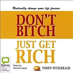 Don't Bitch, Just Get Rich