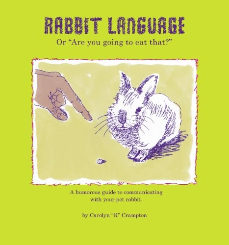 Rabbit Language Or: Are You Going To Eat That?
