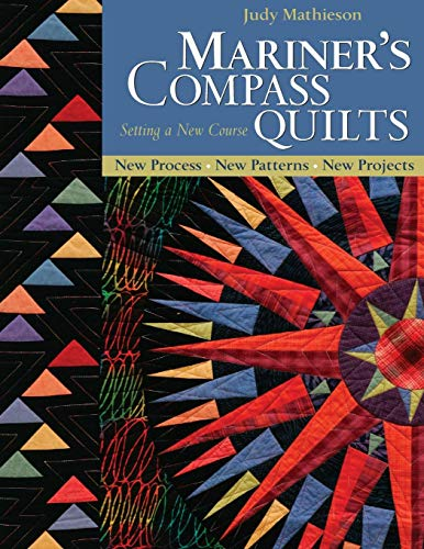 Compass Quilt - Mariner's Compass Quilts - Setting a New Course: New Process, New Patterns, New Projects