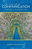 The Secret Life of Communication, Annie B. Wilson, 1475946147
