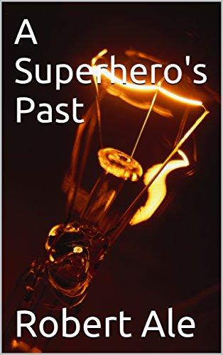 [A Superhero's Past] (Superheros And Villians)