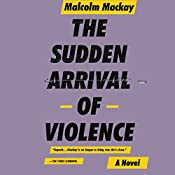 The Sudden Arrival of Violence | Malcolm Mackay