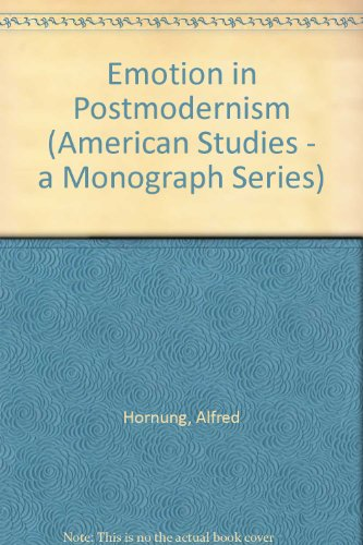 Emotion in Postmodernism (American Studies - a Monograph Series)