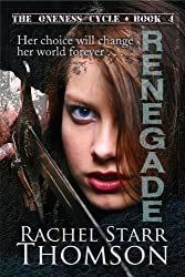 Renegade (The Oneness Cycle Book 4)