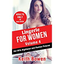 Lingerie for  Women Volume 4: Hot Wife Nightwear and Panties Pictures