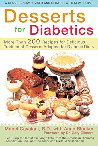 Desserts for Diabetics: 200 Recipes for Delicious Traditional Desserts Adapted for Diabetic Diets, Revised and Updated (Best Diabetic Supply Company)