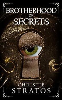 Brotherhood of Secrets: Victorian psychological suspense (Dark Victoriana Collection Book 2) by [Stratos, Christie]