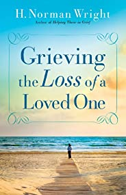 Grieving the Loss of a Loved One (English Edition)
