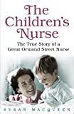 The Children's Nurse: The True Story of a Great Ormond Street Nurse