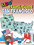 Kids' Travel Guide - San Francisco: K...